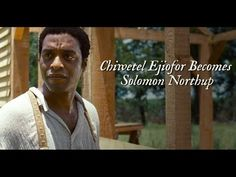 12 Years A Slave Exclusive Featurette - Chiwetel Ejiofor Becomes Solomon Northrup