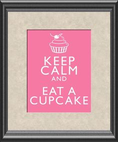 Keep Calm and Eat A Cupcake Art Print 8x10 inch by ThoughtsToPrint, $10.00