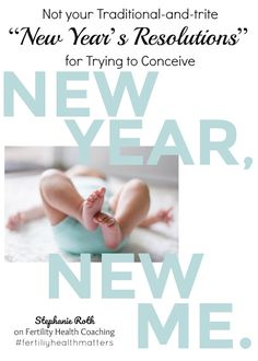 """New Years is all about resolutions - """"the act of resolving or determining upon an action, course of action, method, procedure, etc."""" dictionary.com But waiting for January first and having the added pressure of the New Year can be overwhelming for many. Stephanie Roth from yourfertileself.com shares with us her take on traditional-and-trite """"New Year's Resolutions"""" and her top 7 """"opportunities"""" that you can make room for in your life, to help you on your fertility journey."""