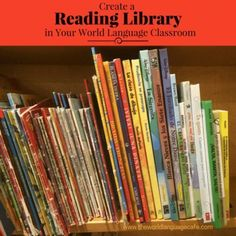 Learn how to create a reading library in your French or Spanish class: how to fund the library, where to purchase French or Spanish books, and which books to pick. World Language Cafe Spanish Classroom, Teaching Spanish, Spanish Activities, Spanish Teacher, Learn Spanish, Speak Spanish, Spanish 1, Teaching French, Reading Activities