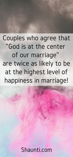 "Couples who agree that ""God is at the center of our marriage"" are twice as likely to be at the highest level of happiness in marriage!"