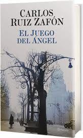 El juego del angel. Carlos Ruiz Zafón.