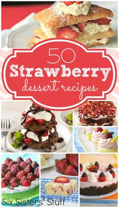 50 Strawberry Dessert Recipes | Six Sisters' Stuff