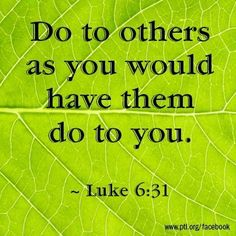 Luke - The Golden Rule .Being tacky rude and unhappy usually just falls right back in your lap. No one thinks thats confidence or pretty. and definitely not jealous. Gospel Of Luke, Golden Rule, We Are The World, The Kingdom Of God, Bible Scriptures, Word Of God, Gods Love, Wise Words, Favorite Quotes