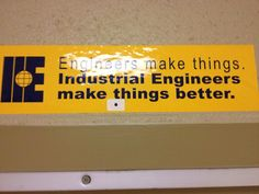 Industrial Engineering makes thing better