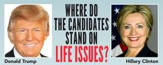 Voices for Life : Where do the Presidential Candidates Stand on Life Issues?  https://voicesunborn.blogspot.com/2016/09/where-do-presidential-candidates-stand.html#.V8iAX5grLIU