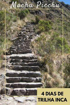 Como é a trilha inca clássica de 4 dias até Machu Picchu no Peru. Veja neste post: