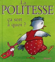 La Politesse, ça sert à quoi? - SOPHIE BELLIER Grade 2 Science, Kids Library, Shared Reading, Lectures, Kids And Parenting, Childrens Books, Literature, Classroom, Amazon Fr