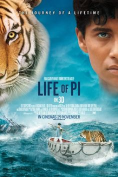 LIFE OF PI (2012): A young man who survives a disaster at sea is hurtled into an epic journey of adventure and discovery. While cast away, he forms an unexpected connection with another survivor: a fearsome Bengal tiger.
