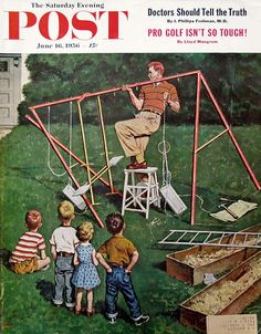 """""""Swing-Set,"""" Saturday Evening Post magazine cover illustration by artist Amos Sewell Playroom Design, Kids Room Design, Kid Playroom, Teen Bedroom Designs, Girls Bedroom, Norman Rockwell Art, Jungle Jim's, Saturday Evening Post, Vintage Magazines"""