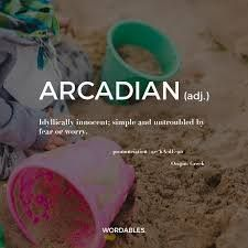 Word of the day#arcadian #wordoftheday #definedatfive