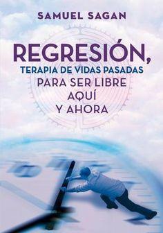 Regresión, terapia de vidas pasadas. Para ser libre aquí y ahora. Más información: http://amzn.to/2rbPTgw