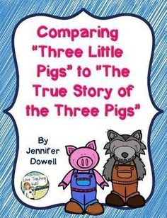 FREEBIE- This comparing diagram is an easy way to compare the original fairy tale, Three Little Pigs, with the fractured tale, The True Story of the The Three Little Pigs. The students will have event strips they will cut out and glue under the heading of