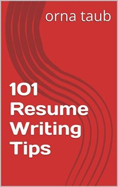 101 Resume Writing Tips by orna taub, http://www.amazon.com/dp/B00KPMIMDK/ref=cm_sw_r_pi_dp_Ghgaub0MA6GZR