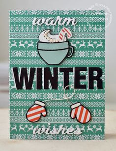 Warm Winter Wishes card by Savannah O'Gwynn for Paper Smooches - Warn Wishes Die, Giddy Gumdrops, Hot Concoctions, Merry Motifs, Motifs Icons dies, Mirror Stamps