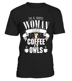 "# Owl Coffee Lover Tshirt-I'm a simple woman gift for mom,aunt .  Special Offer, not available in shops      Comes in a variety of styles and colours      Buy yours now before it is too late!      Secured payment via Visa / Mastercard / Amex / PayPal      How to place an order            Choose the model from the drop-down menu      Click on ""Buy it now""      Choose the size and the quantity      Add your delivery address and bank details      And that's it!      Tags: I am a simple woman, I…"