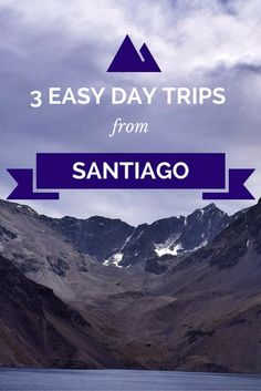 There are lots of easy day trips from Santiago and here are a few you should consider: Valparaiso, Pomaire, Isla Negra, Vineyards and El Colorado.