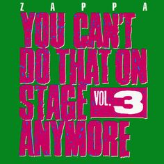 Zappa - You Can't Do That On Stage Anymore Vol. 3 Rykodisc RCD 10085/86 - Enregistré de 1971 à 1984 - Sortie le 13 novembre 1989 Note: 9/10