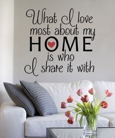 Look at this 'What I Love Most About my Home' Decal on #zulily today!