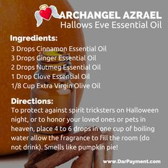 ARCHANGEL AZRAEL HALLOWS EVE ESSENTIAL OIL. Smells like pumpkin pie! From the book The Archangel Apothecary - https://store.bookbaby.com/book/The-Archangel-Apothecary  Archangel Azrael, essential oils, aromatherapy, archangels, angel communication, hallows eve, archangels