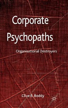 Corporate Psychopaths: Organizational Destroyers, http://www.amazon.com/dp/0230284728/ref=cm_sw_r_pi_awdl_H9n4ub1K2JFS0