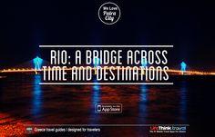 Rio: A bridge across time and destinations