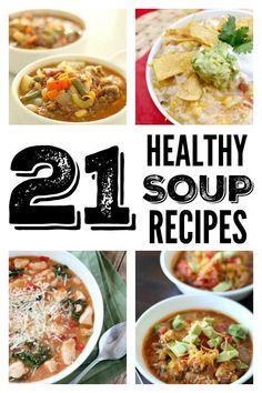 21 Healthy Soup Stew and Chili Recipes on SixSistersStuff.com