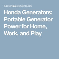 Honda Generators: Portable Generator Power for Home, Work, and Play
