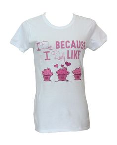 I Run Because I Really Like Cupcakes! #Fit #Fitness #Cupcake #Runner