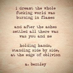 """A poem called """"Edge of Oblivion."""" And yes, I really did have a dream about this very scenario. Bonnie And Clyde Quotes, Bonnie Clyde, Bonnie Parker, Words Quotes, Me Quotes, Sayings, Random Quotes, Twin Flame Love, Twin Flames"""