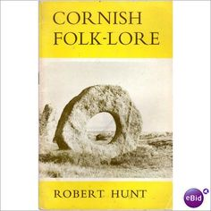 'Cornish Folk-Lore' by Robert Hunt (1969) paperback.