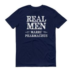 Men's Real Men Marry Pharmacists Shirt Pharmacist tshirt