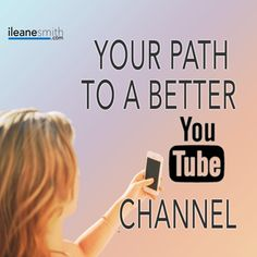 YouTube 101 Your Path To a Better YouTube Video