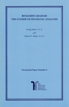 Benjamin Graham, the Father of Financial Analysis - Irving Kahn,...: Benjamin Graham, the Father of Financial Analysis - Irving… #Economics