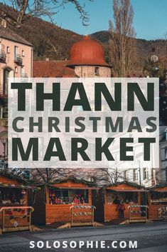 Thann Christmas Market Guide: here's how to see an authentic Christmas event in the Alsace, East of France, Europe