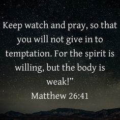 Scriptures, Bible Verses, Watch And Pray, Keep Watching, Spirit, Scripture Verses, Bible Scripture Quotes, Bible Scriptures