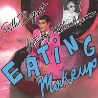Seth Bogart - Eating Makeup (featuring Kathleen Hanna) by BURGER RECORDS on SoundCloud
