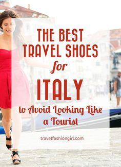 The Best Travel Shoes for Italy to Avoid Looking Like a Tourist                                                                                                                                                                                 More