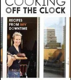 Cooking Off The Clock: Recipes From My Downtime PDF