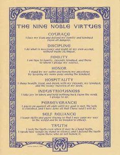 The Nine Noble Virtues of Courage, Discipline, Fidelity, Honor, Hospitality, Industriousness, Perseverance, Self Reliance, and Truth