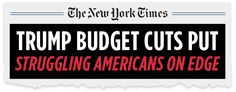 New York Times: Trump budget cuts put struggling Americans on edge