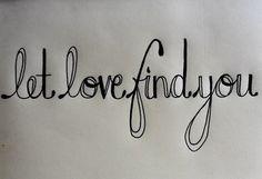 Let love find a way....