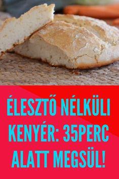 35 perc alatt megsül! #kenyér #élesztő Ciabatta, Bakery, Bread, Sweet, Recipes, Food, Candy, Brot, Recipies