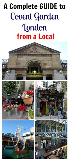 A Complete Guide to Covent Garden London from a London Local includes restaurants, hotels, attractions, Christmas, things to do, pubs and street performers