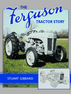 The Ferguson Tractor Story. Stuart Gibbard's detailed account of all Harry Ferguson's tractor developments. www.oldpond.com