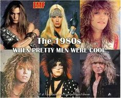 80's hair bands.