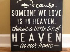 Because someone we love is in Heaven there's a by GAGirlDesigns