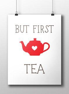 Tea Art Print - Printable File - But First Tea Kitchen Print - Instant Download Kitchen Art Print. DIY poster design