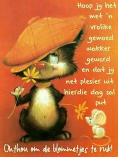 Good Morning Wishes, Good Morning Quotes, Lekker Dag, Evening Greetings, Goeie Nag, Goeie More, Afrikaans Quotes, Special Quotes, Morning Greeting