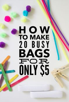 How To Make 20 Busy Bags For Only $5 - WOW! Links to 20 different busy bags you can make with just 5 items from the dollar store. A must pin for moms of small children!